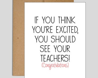If You Think You're Excited, You Should See Your Teachers // Graduation Card // Funny Graduation Card