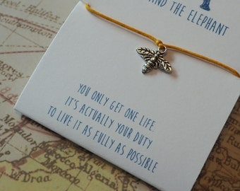 You Only Get One Life. It's Actually Your Duty To Live It As Fully As Possible - Me Before You Bee Bracelet