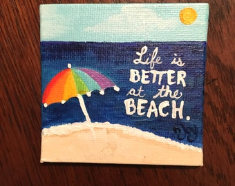 "Life is Better at the Beach, 3""x3"" Art Magnet, mini acrylic painting"