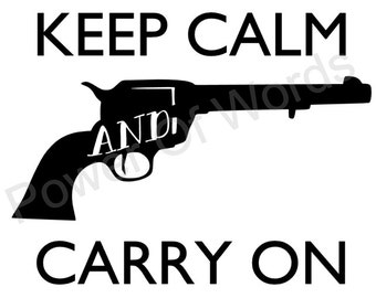 Keep Calm And Carry On ~ Pistol & Revolver Version ~