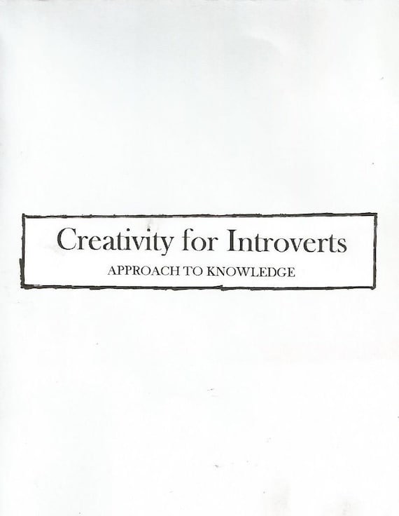 Creativity for Introverts! 5 Approach to Knowledge & Creative Blocks - Self-Care Zine