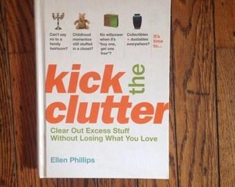 Kick the Clutter Ellen Phillips Book