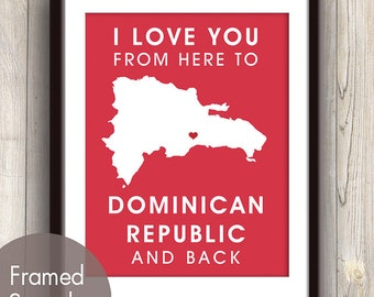 D.R. Poster Print Map Wall Art - Unframed (featured in Barberry Red / Choose Color) I Love You From Here to Dominican Republic and Back
