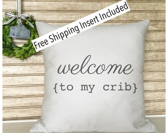 Baby Shower Gift | Baby Gift | Welcome to my Crib | New Mother Gifts | Custom Pillow - Insert Included