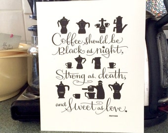 LETTERPRESS ART PRINT-Coffee should be as black as night, strong as death, and sweet as love. Proverb