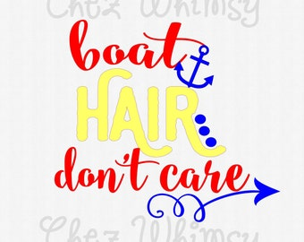 Boat Hair Don't Care SVG, Boat Hair SVG, Anchor Svg, Curly Arrow Svg, Boat Hair Don't Care Anchor Design, Cutting File