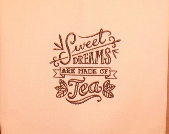 Kitchen Towel - Sweet DREAMS are made of TEA