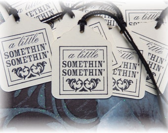 A Little  Somethin - Somethin - Gift/Hang Tags (10)