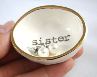 Christmas GIFT FOR SISTER -ring dish for- bridesmaid gift white earthenware ring holder- gold rim ring dish- handprinted sister jewelry dish