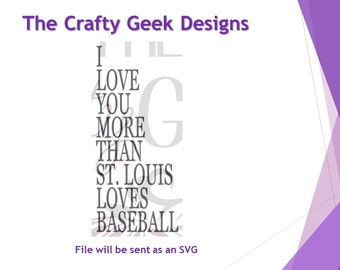 I Love You More Than St. Louis Loves Baseball SVG File