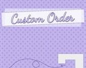Custom Order for Shauna