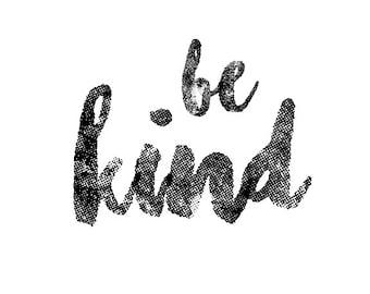 Be Kind, Printable Wall Art, Typography Print, Minimal Black & White