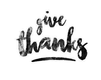 Give Thanks, Printable Wall Art, Typography Print, Minimal Black & White