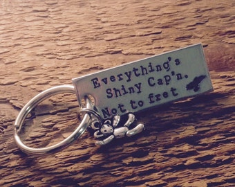 """Hand stamped """"Everything's SHINY Cap'n, not to fret"""" Firefly and Kaylee inspired keychain with Teddy bear charm"""