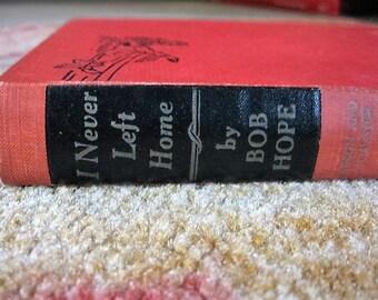 I Never Left Home book by Bob Hope