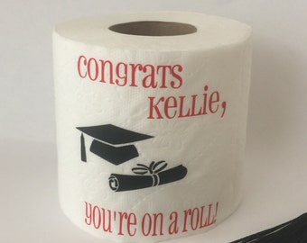 Personalized Toilet Paper - Graduation Gift - Gifts for Him or Her - Gag Gift - Congrats Graduate, You're on a Roll - Diploma - Custom Gift
