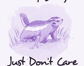 Honey Badger Don't Care Digital Download 8x10 5x7 4x6