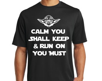 Star wars running shirt, Disney Marathon T-shirt, Disney marathon, Calm you shall keep & run on you must