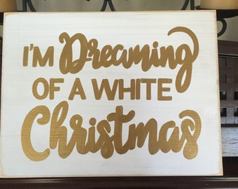 I'm Dreaming of a WHITE Christmas Sign Plaque Decor Rustic Cottage Farmhouse Chic Merry Hand Painted Wooden U Pick from 10+ Colors