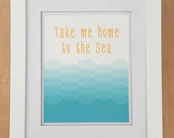 Waves Sea Art Print , Tree Free Cotton Rag, Wall Decor, Orange Typography, Digital Print, Beach Theme, Nursery Art, Take Me Home To The Sea