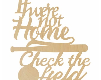 Check the Ball Field Door Hanger - Baseball Decor, Check the Field, If Were Not Home - A100950