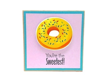Funny Handmade Friendship Card. You are the Sweetest Vanilla glaze Donut card. Fun all occasion cards. Delicious donuts. Vanilla donut