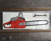 RESERVED FOR DARRYL: Jonsereds Chainsaw Advertising Tin Sign