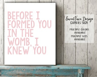 CANVAS sign Before I Formed You In The Womb, I Knew You, Bible verse for children, baby boy, baby girl, nursery art, Scripture art, Jeremiah