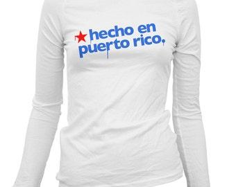 Women's Hecho En Puerto Rico Long Sleeve Tee - S M L XL 2x - Ladies' Made in Puerto Rico T-shirt, PR, San Juan, Bayamon - 4 Colors