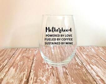 Motherhood Stemless Wine Glass // Powered By Love // Fueled By Coffee // Sustained By Wine // Funny Wine Glasses // Mom Gifts