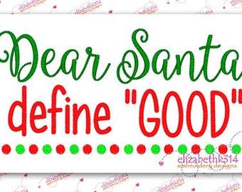 161-Dear Santa define Good-  Machine Embroidery Design- Christmas embroidery design