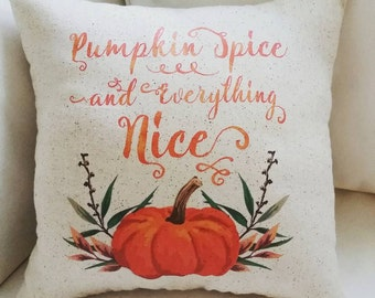 Fall Pillow, Pumpkin Spice & Everything Nice Fall Pillow, Harvest Decor, Thanksgiving, PSL Lover, Fall Decor, Throw Pillow, Cushion, Pumpkin