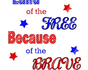 Land of the Free Because of the Brave Digital Download for iron-ons, heat transfer, Scrapbooking, Cards, Tags, DIY, YOU PRINT