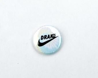 Drake 1 inch pin back button choose between tie dye or white version