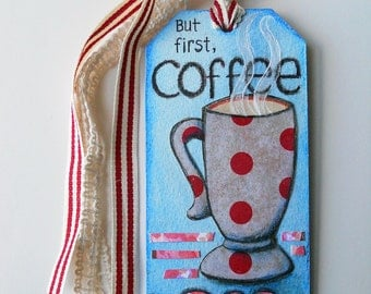 Handmade Coffee Tag, Small Art, Original Mixed Media Collage, 2.5 x 5 Inches, Blue, Red, Hand Lettered Tag or Bookmark, But First, Coffee