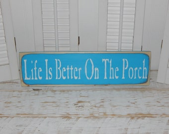 Life Is Better On The Porch Sign Distressed Signs Country Porch Decor