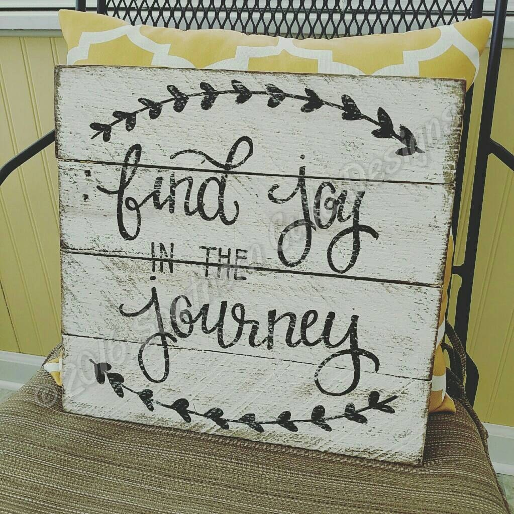 Sayings And Quotes Sign: Find Joy In The Journey Sign Joy In The Journey Wood Signs