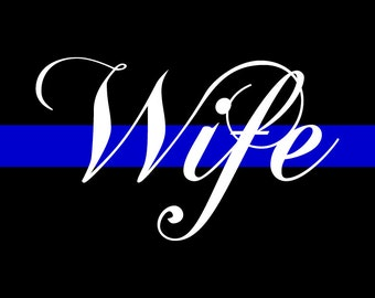 Thin Blue Line WIFE Printable, Police Officer Gift, Law Enforcement Wife, Home Decor Instant Download