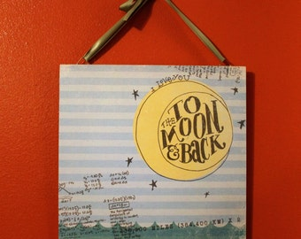 I love  You to the Moon and  Back  12 x 12 wall sign