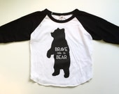 Brave as a Bear - Kids Bear Tee Shirt - Brave Bear - Baby Bear - Raglan T Shirt - Baseball T - Mama Bear