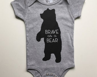 Brave as a Bear - Baby Bear One-piece - Woodland Baby - Toddler Romper - Bear Bodysuit - Grey or White One piece in short or long sleeve.
