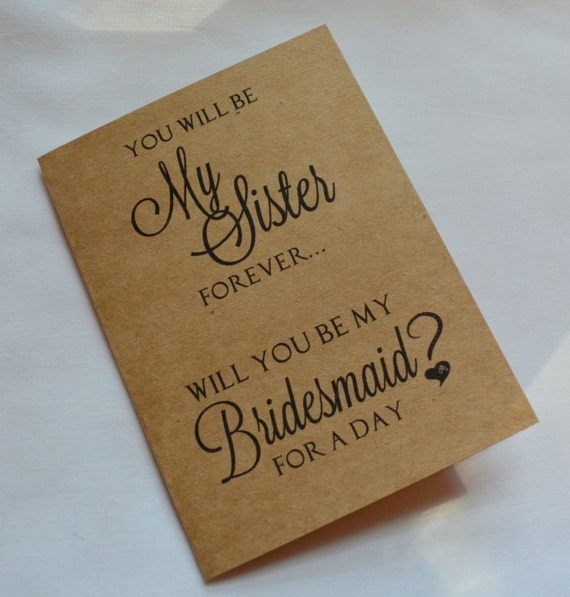 You will be my SISTER forever BRIDESMAID Card Bridesmaid card sis bridal card WILL you be my bridesmaid card best friends bridal kraft card