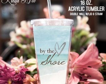 Acrylic Tumbler ~ By the Shore Acrylic Tumbler, Beach Tumbler, Beach Drinkware, Summer Drinks, Acrylic  Cup Straw, Beach House Cottage TPH3