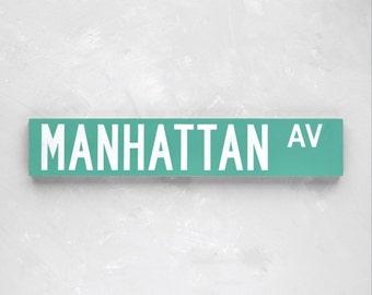 MANHATTAN AV - New York City Street Sign - Wood Sign
