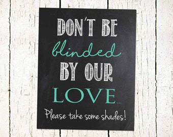 Don't Be Blinded By Our Love-Sunglass sign-Beach Wedding-  Wedding Sign- INSTANT DOWNLOAD