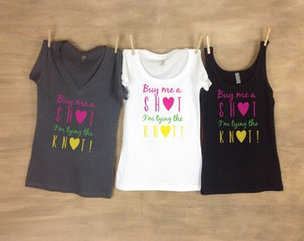 Buy Me A Shot I'm Tying the Knot Hearts Bachelorette Party Tanks or Tees Sets
