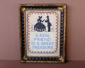 Framed Cross Stitch Motto . A Real Friend Is A Great Treasure . Hand Embroidery Sampler . Wood & Gesso Frame . Colonial Couple