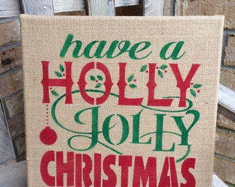 READY to Ship Burlap Christmas Sign, Have a Holly Jolly Christmas