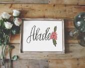 Abide // True Vine // Original Art Print  // John 15 // Scripture Floral Handlettered Home Decor Nursery Bedroom // 5 x 7 // 8 x 10