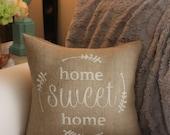 ON SALE Burlap Pillow / Home Sweet Home - Housewarming Gift / Choose your Burlap Color!